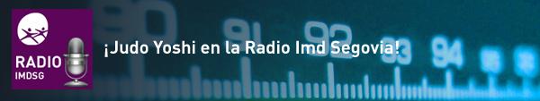 ¡Judo Yoshi en la Radio Imd Segovia!