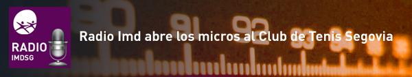 Radio Imd abre los micros al Club de Tenis Segovia